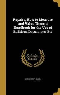 REPAIRS HT MEASURE & VALUE THE