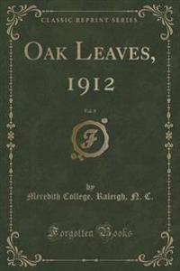 Oak Leaves, 1912, Vol. 9 (Classic Reprint)