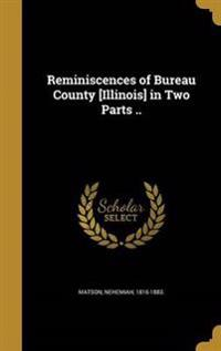 REMINISCENCES OF BUREAU COUNTY