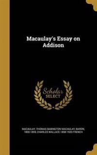 MACAULAYS ESSAY ON ADDISON