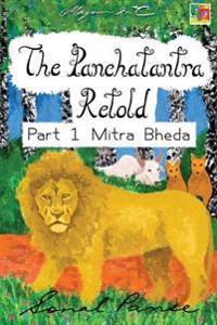 The Panchatantra Retold Part 1 Mitra Bheda