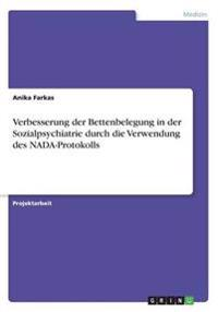 Verbesserung der Bettenbelegung in der Sozialpsychiatrie durch die Verwendung des NADA-Protokolls