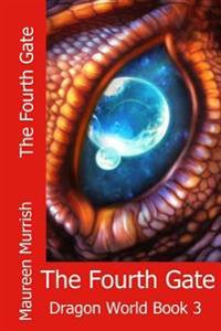 The Fourth Gate: A Fantasy Adventure of Dragons, Sorcery, Elves and Goblins