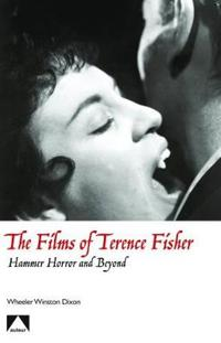 The Films of Terence Fisher - Hammer Horror and Beyond