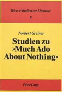 Studien Zu Much ADO about Nothing