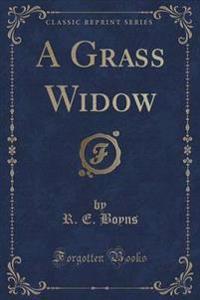 A Grass Widow (Classic Reprint)