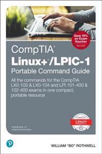 CompTIA Linux+/LPIC-1 Portable Command Guide