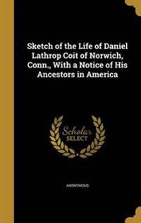 SKETCH OF THE LIFE OF DANIEL L