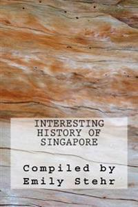 Interesting History of Singapore