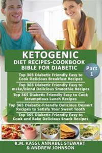 Ketogenic Diet Recipes-Cookbook Bible for Diabetic: Top 365 Delicious Breakfast Recipes+ Delicious Smoothie Recipes+ Srumptious Lunch Recipes+ Dessert