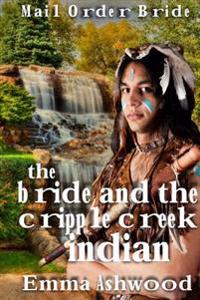 The Bride and the Cripple Indian Creek Indian