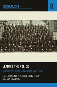 Leading the police - a history of chief constables 1835-2017
