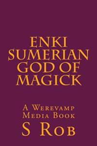 Enki Sumerian God of Magick
