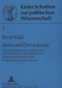 Islam Und Demokratie: Zur Vereinbarkeit Demokratischer Und Islamischer Ordnungsformen, Dargestellt Am Beispiel Der Staatsauffassung Khomeini