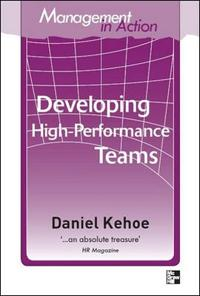 Management in Action: Developing High Peformance Teams