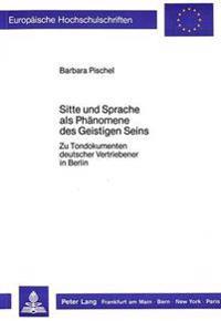 Sitte Und Sprache ALS Phaenomene Des Geistigen Seins: Zu Tondokumenten Deutscher Vertriebener in Berlin