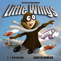 Little Wings: The Story of Amy Johnson