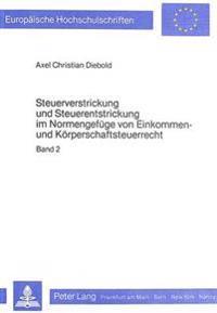 Steuerverstrickung Und Steuerentstrickung Im Normengefuege Von Einkommen- Und Koerperschaftsteuerrecht: Grundsaetzliches Zur Systematik Des Ertragsteu