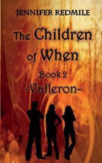 The Children of When Book 2: Valleron