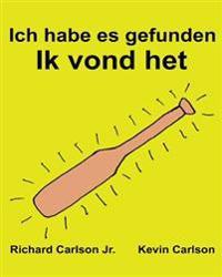 Ich Habe Es Gefunden Ik Vond Het: Ein Bilderbuch Fur Kinder Deutsch-Niederlandisch (Zweisprachige Ausgabe) (WWW.Rich.Center)