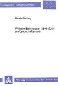 Wilhelm Steinhausen (1846-1924) ALS Landschaftsmaler