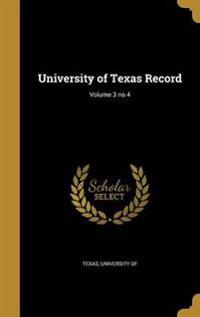 University of Texas Record; Volume 3 No 4