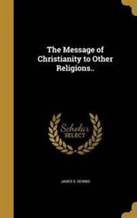 MESSAGE OF CHRISTIANITY TO OTH