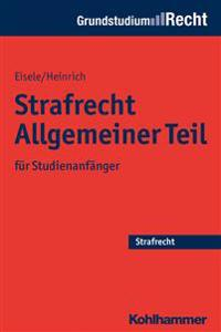 Strafrecht Allgemeiner Teil: Fur Studienanfanger