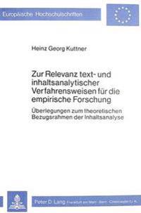 Zur Relevanz Text- Und Inhaltsanalytischer Verfahrensweisen Fuer Die Empirische Forschung: Ueberlegungen Zum Theoretischen Bezugsrahmen Der Inhaltsana