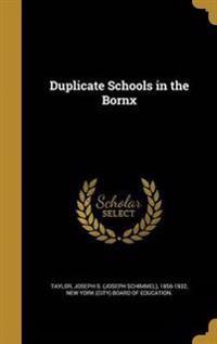 DUPLICATE SCHOOLS IN THE BORNX