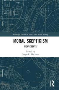 Moral Skepticism: New Essays