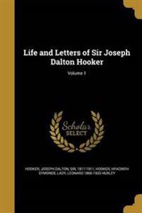 LIFE & LETTERS OF SIR JOSEPH D