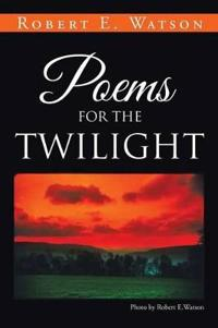 Poems for the Twilight