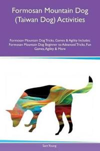 Formosan Mountain Dog (Taiwan Dog) Activities Formosan Mountain Dog Tricks, Games & Agility Includes