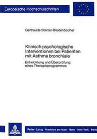 Klinisch-Psychologische Interventionen Bei Patienten Mit Asthma Bronchiale: Entwicklung Und Ueberpruefung Eines Therapieprogrammes