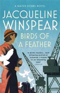 Birds of a feather - maisie dobbs mystery 2