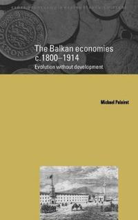 The Balkan Economies C. 1800-1914