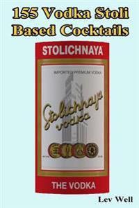 155 Vodka Stoli Based Cocktails
