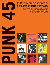 Punk 45: The Singles Cover Art of Punk 1975-80