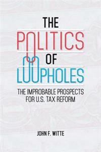 Politics of Loopholes: The Improbable Prospects for U.S. Tax Reform