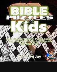Bible Puzzles for Kids: The Kids Word Search Puzzle Book...a Large Print Word Search Puzzles for Kids Ages 8-10!