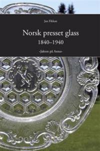 Norsk presset glass 1840 - 1940