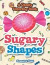 Sugary Shapes, a Candy Coloring Book