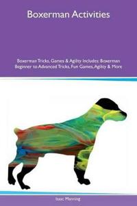 Boxerman Activities Boxerman Tricks, Games & Agility Includes