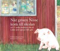 När Grisen Nisse kom till skolan och 13 andra berättelser från då Lillan växte upp på Dille gård