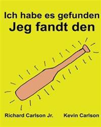 Ich Habe Es Gefunden Jeg Fandt Den: Ein Bilderbuch Fur Kinder Deutsch-Danisch (Zweisprachige Ausgabe) (WWW.Rich.Center)
