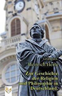 Zur Geschichte Der Religion Und Philosophie in Deutschland. (Grodruck)