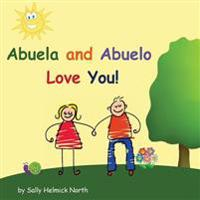 Abuela and Abuelo Love You!