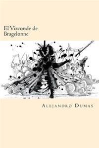 El Vizconde de Bragelonne (Spanish Edition)