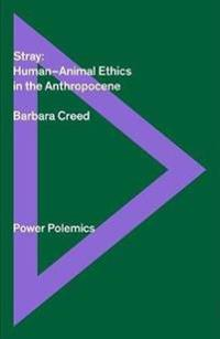 Stray: Human/animal Ethics In The Anthropocene